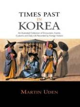 Thumbnail for post: Times Past in Korea An Illustrated Collection of Encounters, Customs and Daily Life Recorded by Foreign Visitors