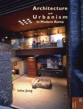 Cover artwork for book: Architecture and Urbanism in Modern Korea