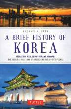 Thumbnail for post: A Brief History of Korea: Isolation, War, Despotism and Revival – The Fascinating Story of a Resilient But Divided People