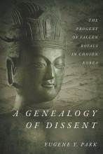Thumbnail for post: A Genealogy of Dissent: The Progeny of Fallen Royals in Chosŏn Korea