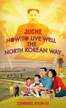 Thumbnail for post: Juche – How to Live Well the North Korean Way