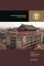 Cover artwork for book: From the Mountains to the Cities: A History of Buddhist Propagation in Modern Korea