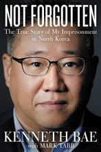 Cover artwork for book: Not Forgotten: The True Story of My Imprisonment in North Korea