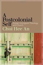 Thumbnail for post: A Postcolonial Self: Korean Immigrant Theology and Church
