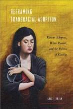 Thumbnail for post: Reframing Transracial Adoption: Adopted Koreans, White Parents, and the Politics of Kinship