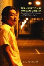 Cover artwork for book: Transnational Korean Cinema: Cultural Politics, Film Genres, and Digital Technologies