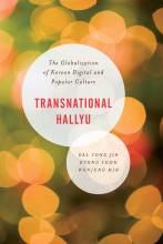 Cover artwork for book: Transnational Hallyu: The Globalization of Korean Digital and Popular Culture