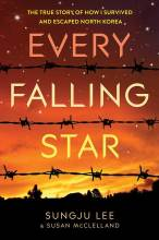 Cover artwork for book: Every Falling Star: The True Story of How I Survived and Escaped North Korea