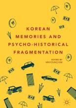 Cover artwork for book: Korean Memories and Psycho-Historical Fragmentation