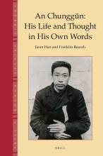 Cover artwork for book: An Chunggŭn: His Life and Thought in His Own Words