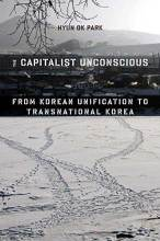 Cover artwork for book: The Capitalist Unconscious: From Korean Unification to Transnational Korea