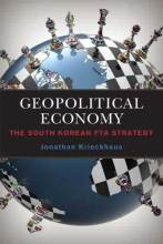 Thumbnail for post: Geopolitical Economy: The South Korean FTA Strategy