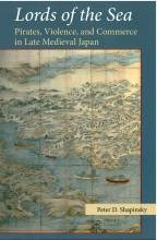 Thumbnail for post: Lords of the Sea: Pirates, Violence, and Commerce in Late Medieval Japan