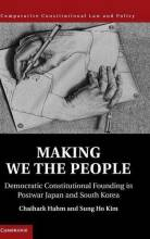 Cover artwork for book: Making We the People: Democratic Constitutional Founding in Postwar Japan and South Korea
