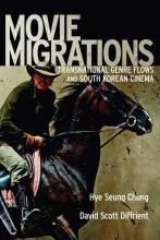 Cover artwork for book: Movie Migrations: Transnational Genre Flows and South Korean Cinema