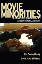 Cover artwork for book: Movie Minorities: Transnational Rights Advocacy and South Korean Cinema
