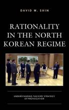 Thumbnail for post: Rationality in the North Korean Regime: Understanding the Kims' Strategy of Provocation