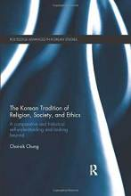 Cover artwork for book: The Korean Tradition of Religion, Society, and Ethics: A Comparative and Historical Self-understanding and Looking Beyond
