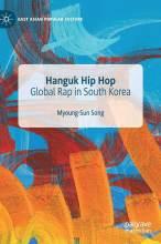 Cover artwork for book: Hanguk Hip Hop: Global Rap in South Korea