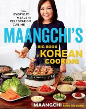 Cover artwork for book: Maangchi's Big Book of Korean Cooking: From Everyday Meals to Celebration Cuisine
