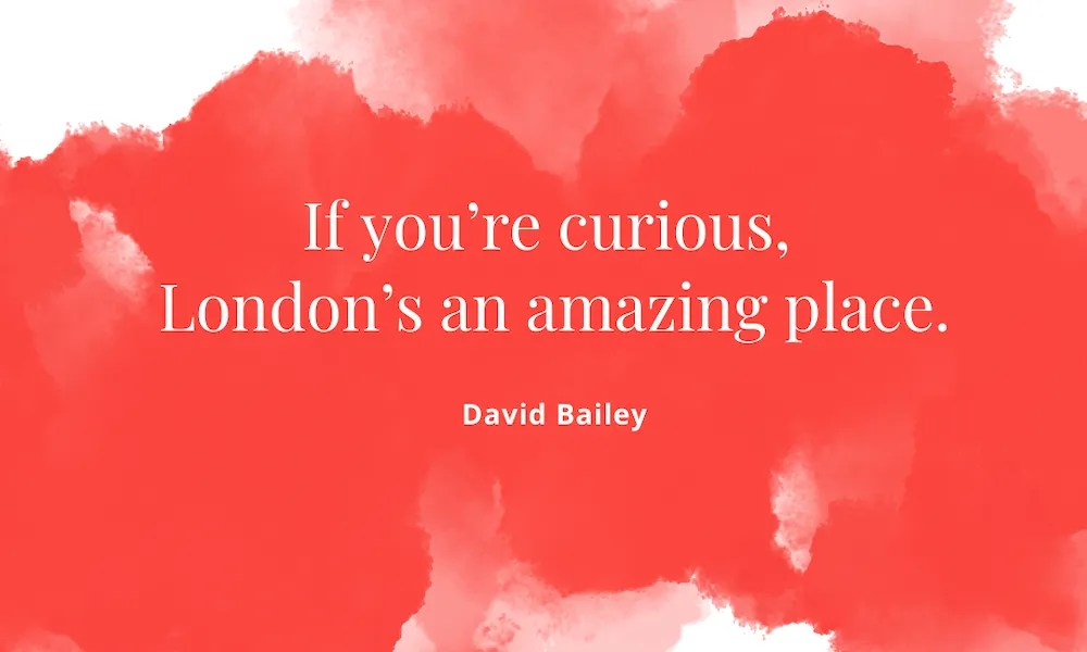 David Bailey Quote About London