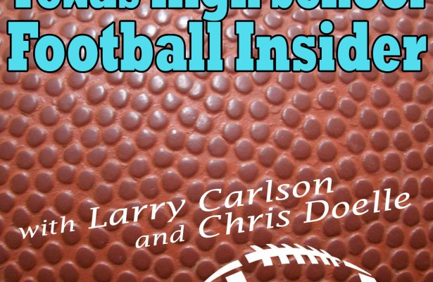 Texas High School Football Insider with Chris Doelle and Larry Carlson