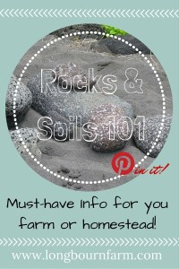 Rocks and soils 101 for your farm or homestead