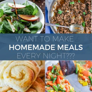Learn how to make homemade meals every night (or as often as you want too) by signing up for one of my Homemade Meal Membership programs.