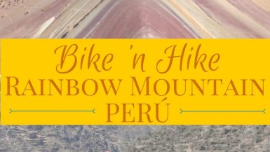 Bike 'n Hike: Rainbow Mountain | Long Haul Trekkers