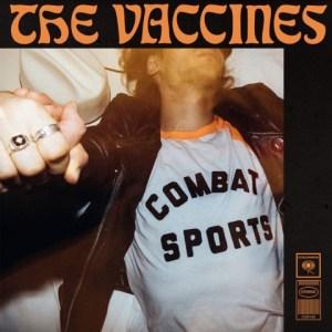 The Vaccines Combat Sports album new vinyl releases