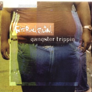 Fatboy Slim Gangster Tripping