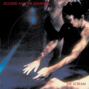 Siouxsie And The Banshees –The Scream
