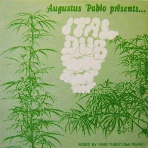 Ital Dub - Augustus Pablo