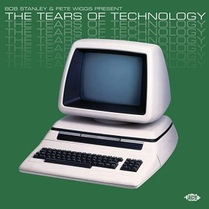 Various Artists – Bob Stanley And Pete Wiggs Present The Tears Of Technology