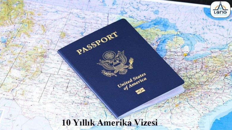 Amerika Vizesi 10 Yıllık