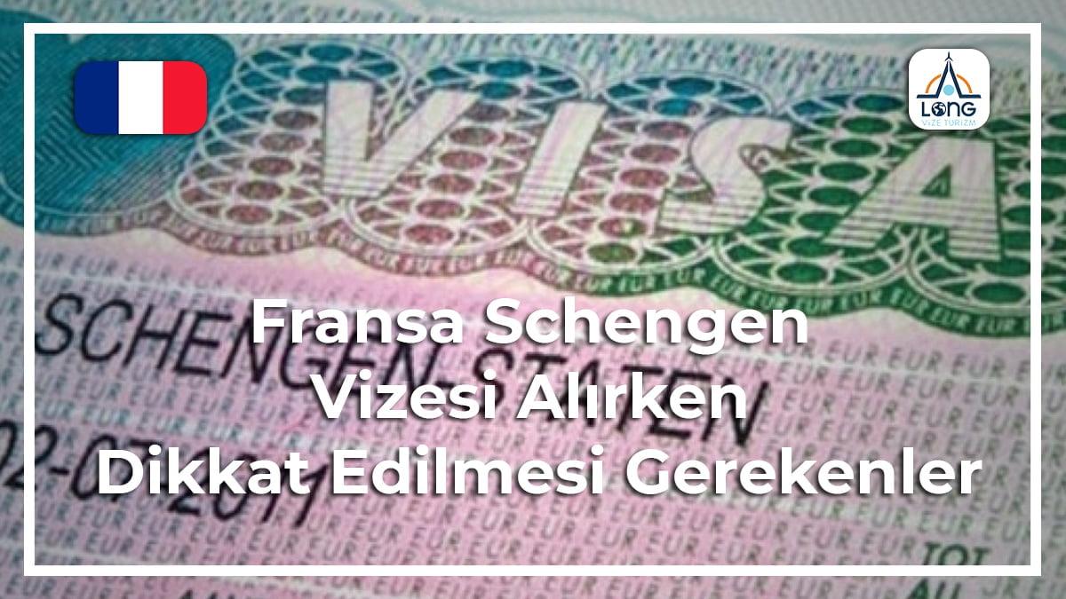 fransa schengen vizesi alırken dikkat edilmesi gerekenler
