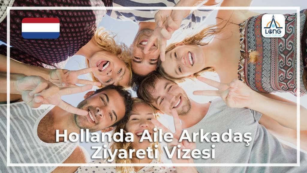 Aile Arkadaş Ziyareti Vizesi Hollanda
