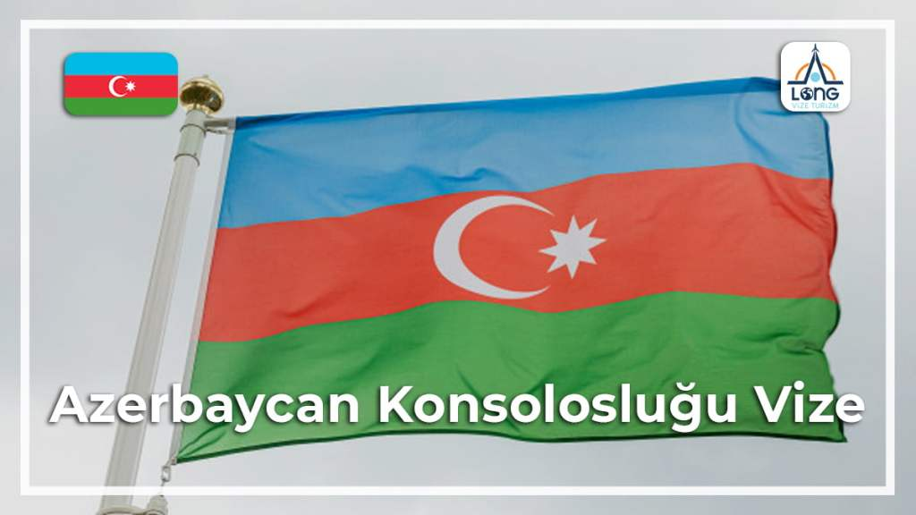 Vize Konsolosluğu Azerbaycan