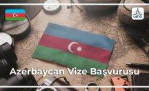 Azerbaycan Vize Başvurusu