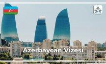 Azerbaycan Vize Başvuru Şartları