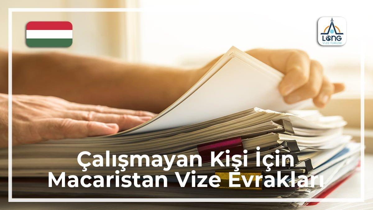 Macaristan Vize Evrakları Çalışmayan Kişi İçin