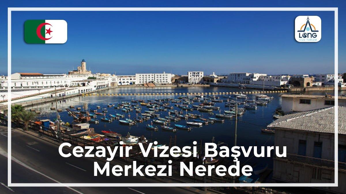 Vizesi Başvuru Merkezi Nerede Cezayir