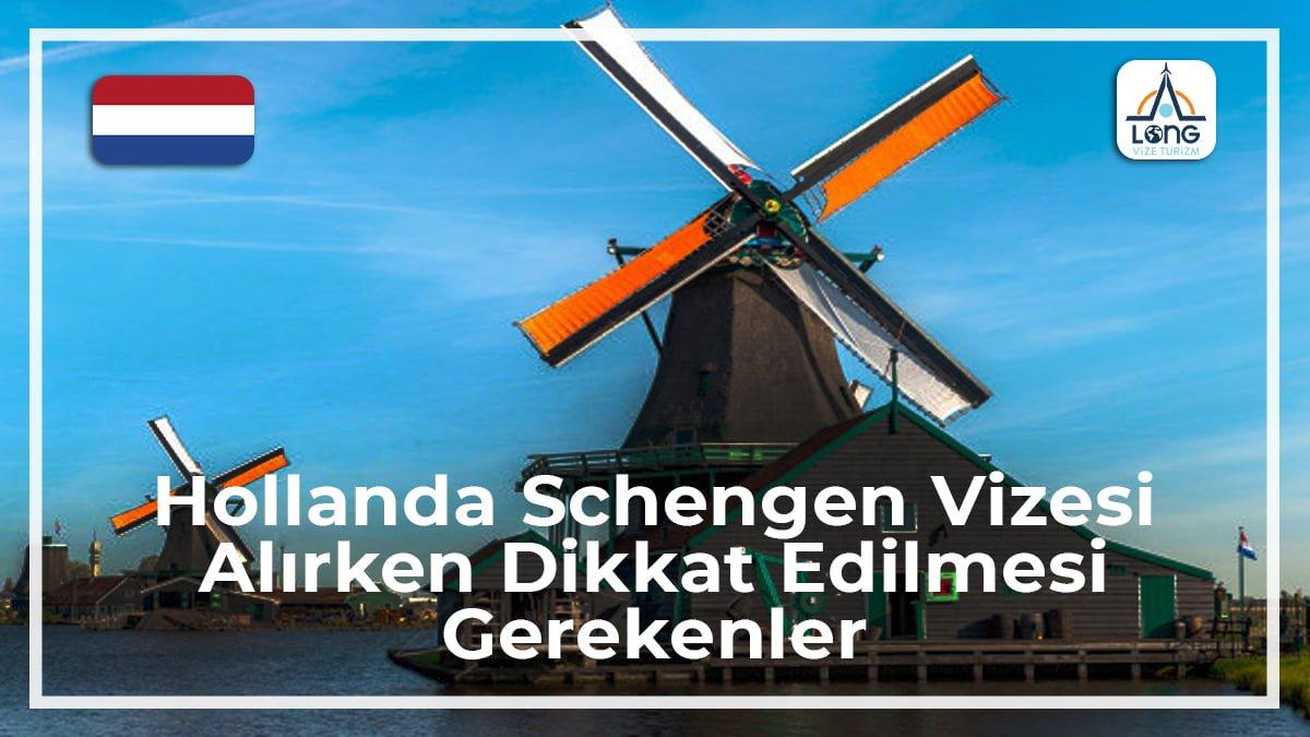 Schengen Vizesi Alırken Dikkat Edilmesi Gerekenler Hollanda