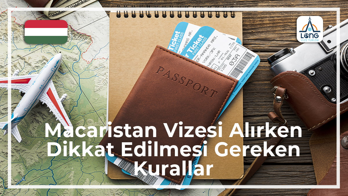 Vizesi Alınırken Dikkat Edilmesi Gereken Kurallar Macaristan