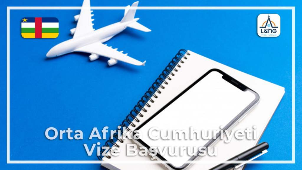 Vize Başvurusu Orta Afrika Cumhuriyeti