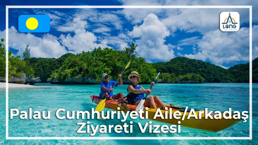Aile Arkadaş Ziyareti Vizesi Palau Cumhuriyeti