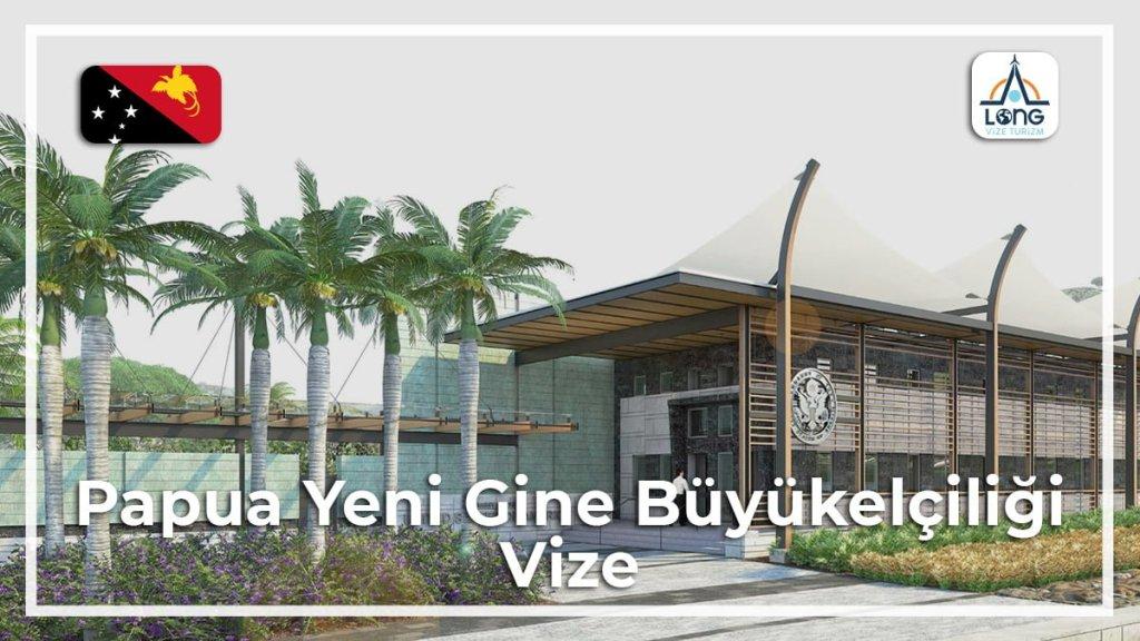 Büyükelçiliği Vize Papua Yeni Gine