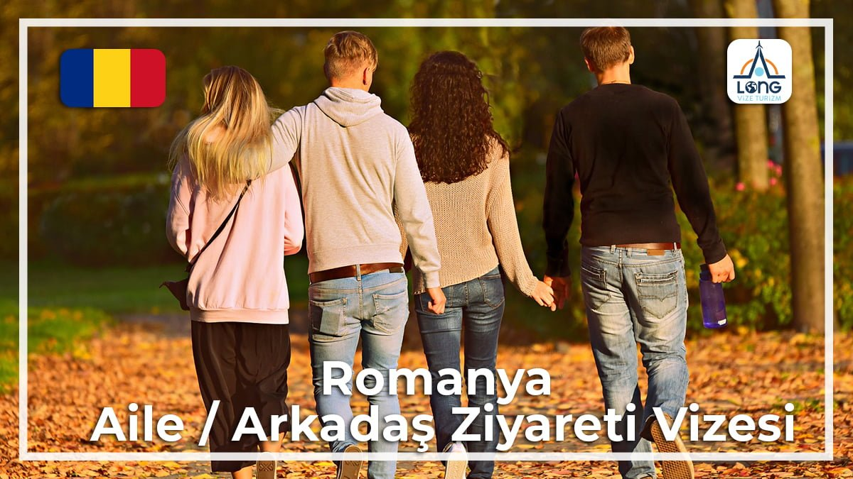 Aile Arkadaş Ziyareti Vizesi Romanya
