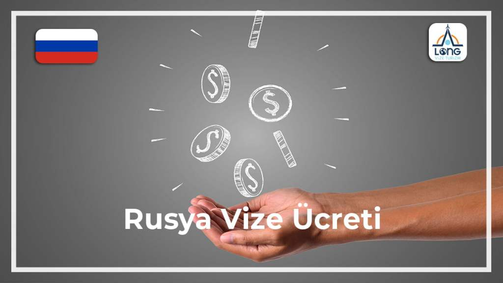 Vize Ücreti Rusya