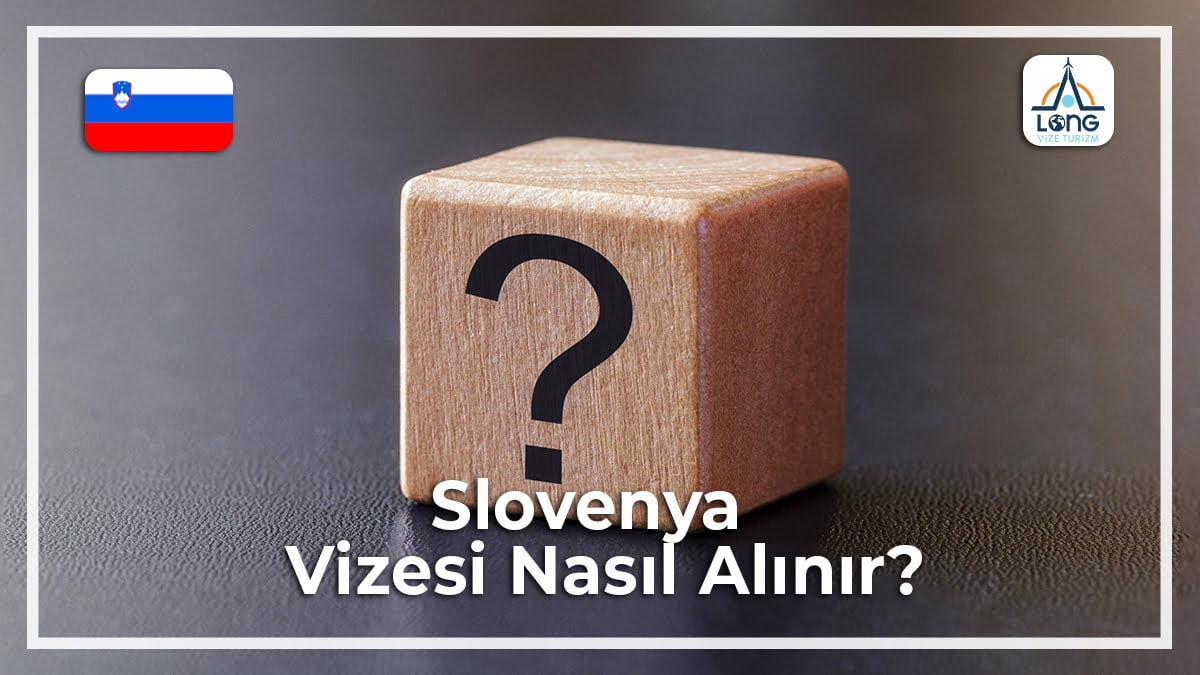 Nasıl Alınır Vizesi Slovenya